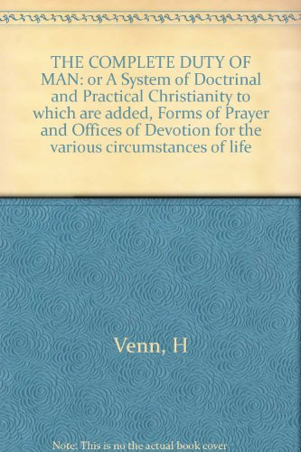the-complete-duty-of-man-or-a-system-of-doctrinal-and-practical-christianity-to-which-are-added-form