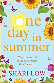 One Day In Summer: The perfect uplifting read for 2021 from bestseller Shari Low (English Edition)