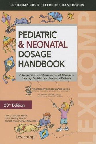 Pediatric & Neonatal Dosage Handbook (Pediatric Dosage Handbook) 20th by Taketomo, Carol K. (2013) Paperback