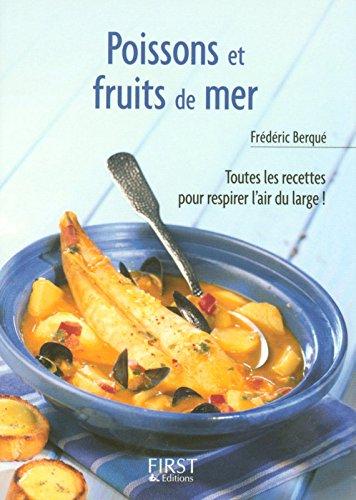 Le Petit Livre de - Poissons et fruits de mer par Frédéric BERQUÉ