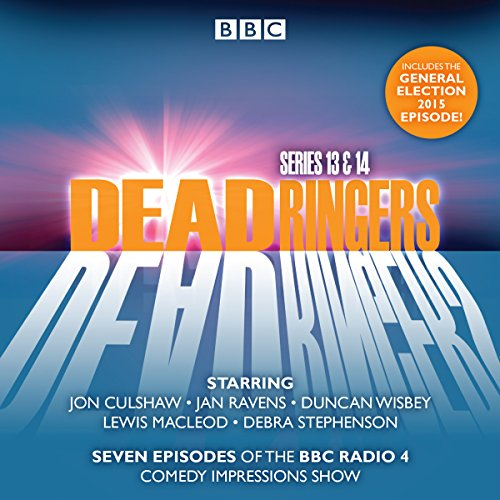 Dead Ringers Series 13 & 14: Seven episodes of the BBC Radio 4 comedy series -