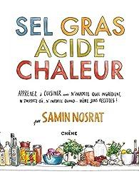 Critique de Sel Gras Acide Chaleur: Maîtriser les 4 éléments de la réussite - Samin Nosrat par Bazart