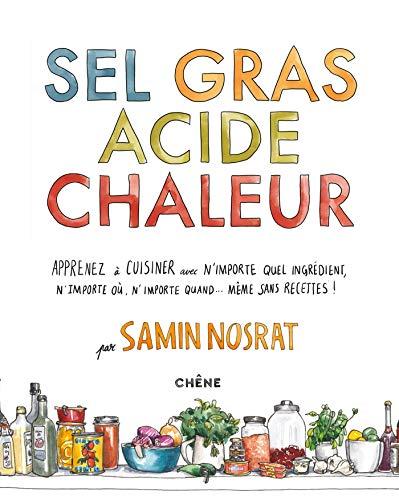 Sel Gras Acide Chaleur: Maîtriser les 4 éléments de la réussite