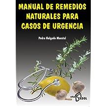 Manual De Remedios Naturales Para Casos De Urgencia