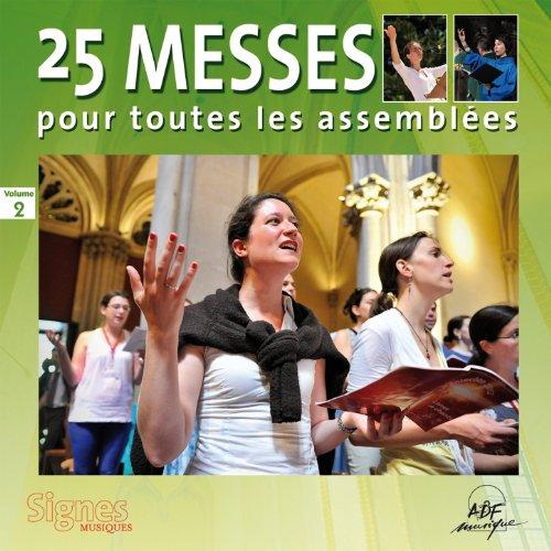 """Messe """"Peuples, battez des mains"""": Gloire à Dieu"""
