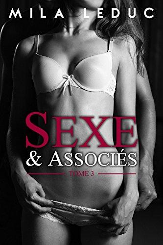 Sexe & Associés - TOME 3: (Nouvelle érotique, Sexe à Plusieurs, Trio, Alpha Male)