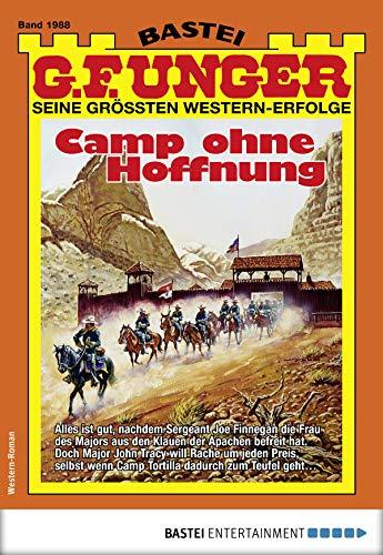 G. F. Unger 1988 - Western: Camp ohne Hoffnung (G.F.Unger)