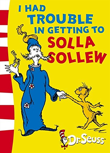 I Had Trouble in Getting to Solla Sollew: Yellow Back Book (Dr. Seuss - Yellow Back Book) por Dr. Seuss