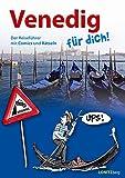 Venedig für dich!: Der Reiseführer mit Comics und Rätseln - Kristina Pongracz