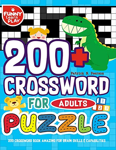 200 Crossword Book Amazing for Brain Skills & Capabilities: 200+ Crossword Puzzle for Adults Bigger & Better with Fresh Content: Volume 9 (Crossword Puzzles Books Large Print) por Patrick N. Peerson