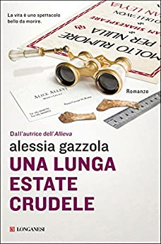 Una lunga estate crudele: La serie dell'Allieva di [Gazzola, Alessia]