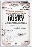 libro Operazione Husky. Guerra psicologica e intelligence nei documenti segreti inglesi e americani sullo sbarco in Sicilia