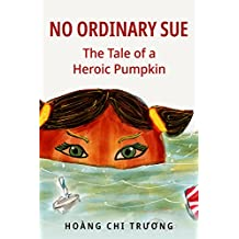 No Ordinary Sue: The Tale of a Heroic Pumpkin
