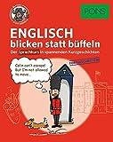 PONS Sprachkurs Englisch 2 blicken statt büffeln : Der Sprachkurs in spannenden Kurzgeschichten. Für Fortgeschrittene. (PONS blicken statt büffeln)