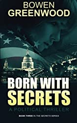 Born With Secrets: A Political Thriller by Bowen Greenwood (2015-03-04)