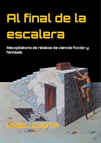 Al final de la escalera por Uriel Costa Bonet