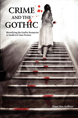 Crime and the Gothic: Identifying the Gothic Footprint in Modern Crime Fiction (Popular Culture)