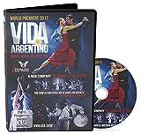 Nicole Nau & Luis Pereyra: Show-DVD 'VIDA ARGENTINO' - World Premiere 2017 - FASZINATION TANGO erleben, Bandonéon-Klänge, Malambo - Steppen, sinnlicher Zamba