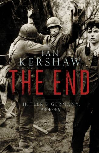 The End: Hitler's Germany, 1944-45 (Allen Lane History)