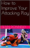 Field Hockey: How to Improve Your Attacking Play