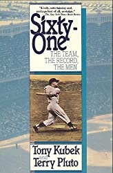 Sixty-One: The Team, the Record, the Men by Tony Kubek (1989-04-01)