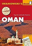 Oman - Reiseführer von Iwanowski: Individualreiseführer mit vielen Detail-Karten und Karten-Download (Reisehandbuch)