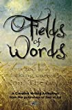 Fields of Words: A creative writing anthology