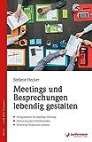 Meetings und Besprechungen lebendig gestalten (Soft Skills kompakt)