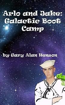 Arlo and Jake Galactic Boot Camp by [Henson, Gary]