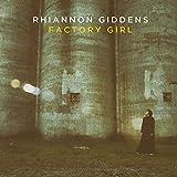 Factory Girl - Rhiannon Giddens
