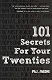 [(101 Secrets for Your Twenties)] [By (author) Paul Angone] published on (July, 2013)