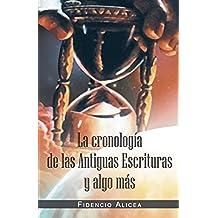 La Cronologia de Las Antiguas Escrituras y Algo Mas