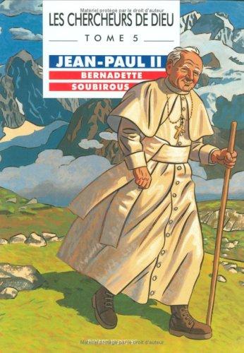 Jean-Paul II, Bernadette Soubirous, tome 5