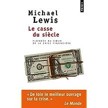 Le Casse du siècle - Plongée au coeur de la crise financière