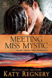 Meeting Miss Mystic (Heart of Montana Book 5)