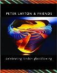 PETER LAYTON & FRIENDS: celebrating l...