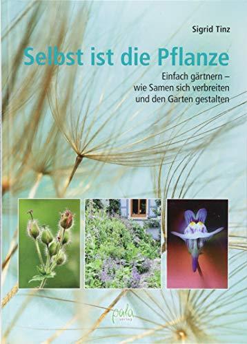 ze: Einfach gärtnern - wie Samen sich verbreiten und den Garten gestalten ()