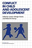 Conflict in Child and Adolescent Development (Cambridge Studies in Social and Emotional Development)