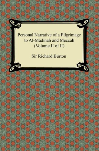 Personal Narrative of a Pilgrimage to Al-Madinah and Meccah (Volume II of II): 2