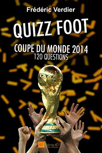 Quizz foot - Coupe du Monde 2014: 120 questions