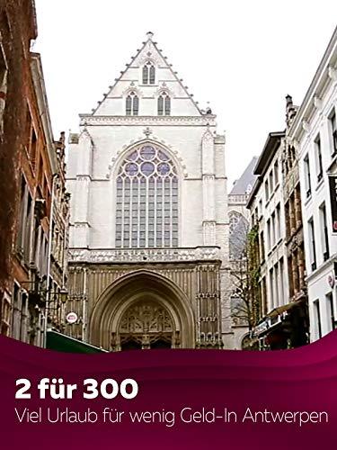 2 für 300 - Viel Urlaub für wenig Geld - In Antwerpen
