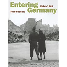 Entering Germany: Photographs, 1944-1949