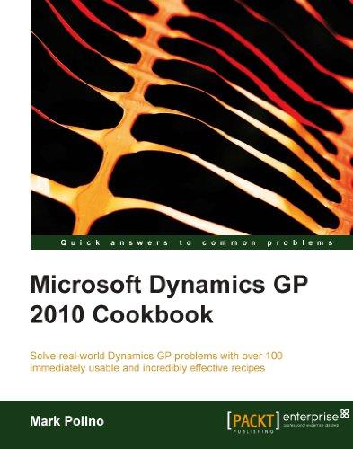Microsoft Dynamics GP 2010 Cookbook (Microsoft Dynamics Gp 2010)