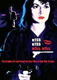 Kiss Kiss Kill Kill: The Graphic Art and Forgotten Spy Films of Cold War Europe