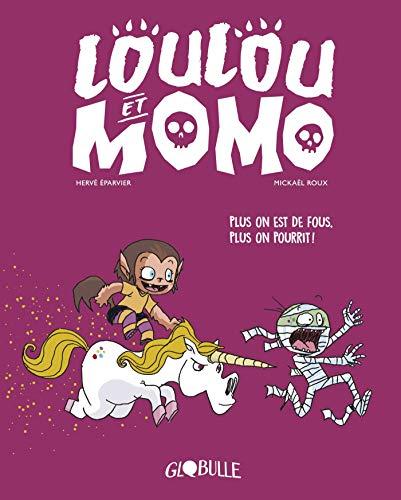 Loulou et Momo, Tome 02: Plus on est de fous, plus on pourrit ! par  Hervé Éparvier
