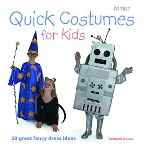 A Great Halloween Costume - Quick Costumes for Kids: 30 Great Fancy