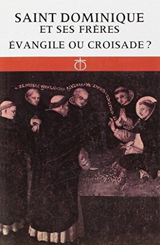 SAINT DOMINIQUE ET SES FRERES. Evangile ou croisade ?