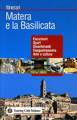 Matera e la basilicata. ediz. illustrata