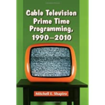 Cable Television Prime Time Programming, 1990–2010
