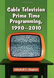Cable Television Prime Time Programming, 1990-2010